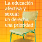 """Informe: """"La educación afectiva y sexual: un derecho, una prioridad"""""""