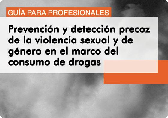 Guia prevención de la violencia sexual y de género en el marco del consumo de drogas